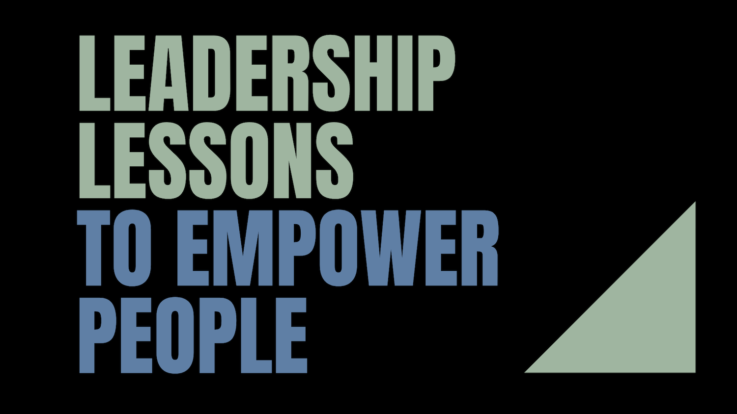 Proven leadership lessons